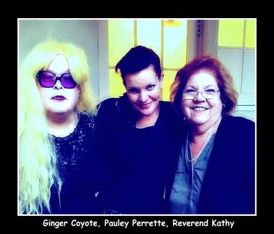 Ginger Coyote, Pauley Perrette, Reverend Kathy Cooper Ledesma