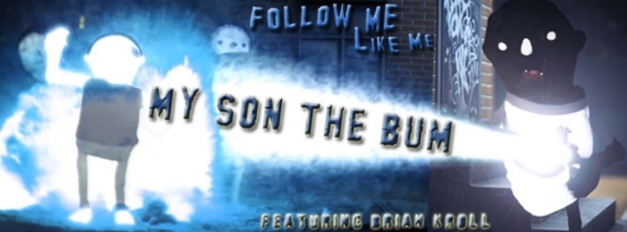 MY SON THE BUM, Featuring Brian Kroll – Follow Me, Like Me