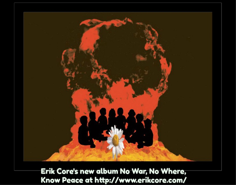 Eric Core's new album: No War, No Where, Know Peace